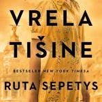 lifestyle-znanje-vrela-tišine-ruta-sepetys-knjiga-modnialmanah
